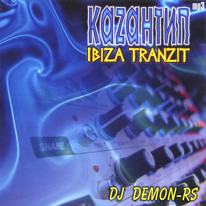 Dj Demon Rs Каzантип Ibiza транзит (MP3)